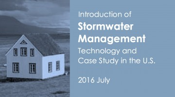Introduction of Stormwater Management Technology and Case Study in the U.S.